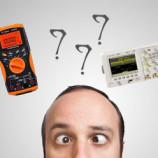Multimeter atau Oscilloscope ?