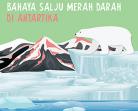 Bahaya dari Salju Merah Darah di Antartika